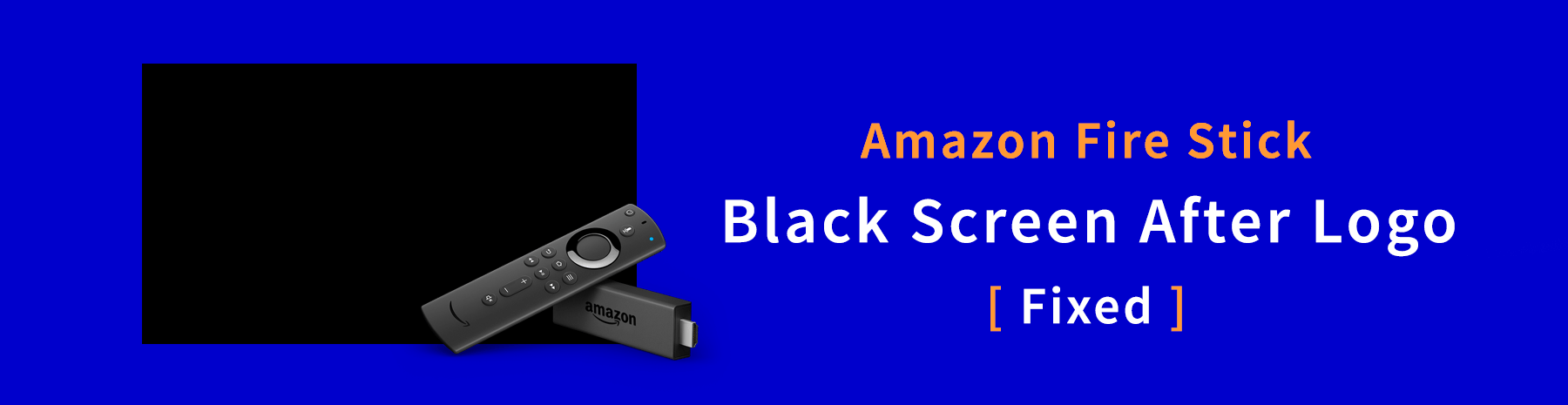Amazon Fire Stick Black Screen After Logo: Fixed