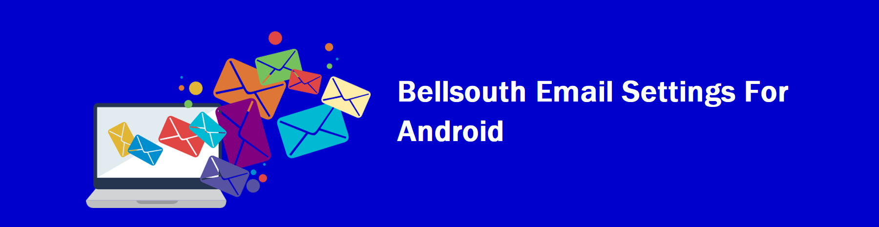 Bellsouth Email Settings For Android