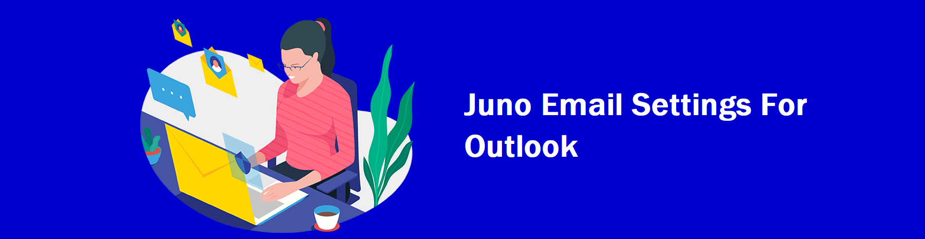 Juno Email Settings For Outlook,