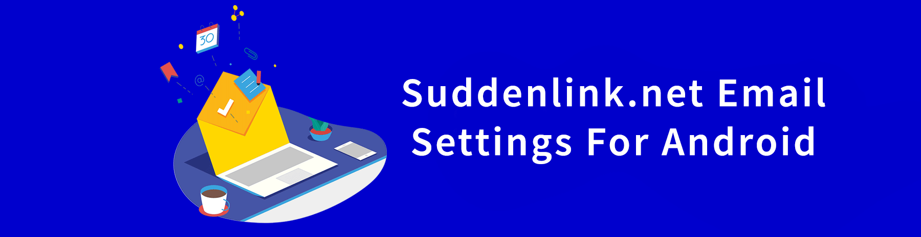 Suddenlink.net Email Settings Android