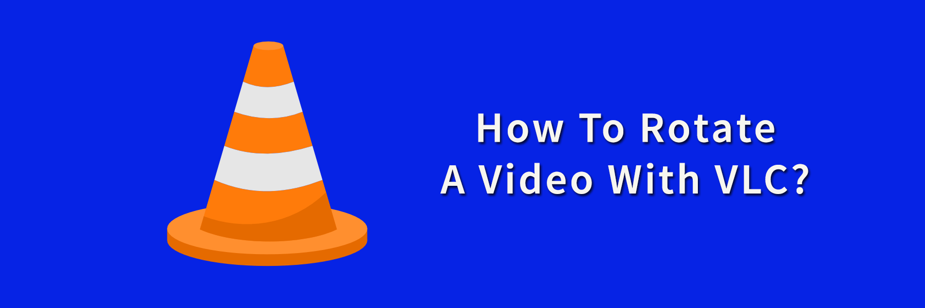 How To Rotate A Video With Windows Media Player and VLC Player